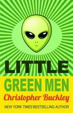 Little Green Men - Christopher Buckley