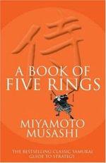 A Book of Five Rings - Musashi Miyamoto