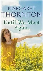 Until We Meet Again - Margaret Thornton