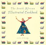 The South African Illustrated Cookbook - Lehla Eldridge