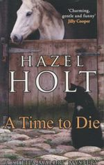 A Time to Die - Hazel Holt