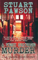 A Very Private Murder : A D.I. Charlie Priest Mystery - Stuart Pawson