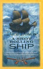A Shot Rolling Ship : A John Pearce Adventure : Book 2 - David Donachie