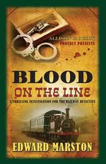 Blood on the Line : A thrilling investigation for the railway dective - Edward Marston