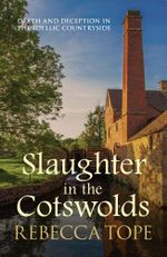 Slaughter in the Cotswolds - Rebecca Tope