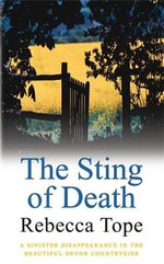 The Sting of Death : A Sinister Disappearance in The Beautiful Devon Countryside - Rebecca Tope