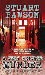 A Very Private Murder : A Di Charlie Priest Mystery - Stuart Pawson