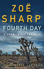 Fourth Day : A Charlie Fox Thriller - Zoe Sharp