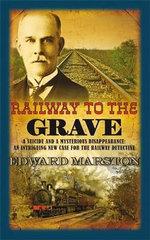Railway to the Grave - Edward Marston