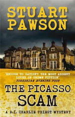 The Picasso Scam : A Di Charlie Priest Mystery - Stuart Pawson