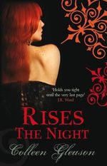 Rises the Night : Gardella Vampire Chronicles - Colleen Gleason