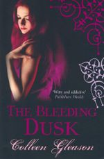 The Bleeding Dusk : Gardella Vampire Chronicles - Colleen Gleason