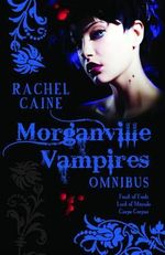 Morganville Vampires Omnibus Vol. 2 : Feast of Fools / Lord of Misrule / Carpe Corpus - Rachel Caine