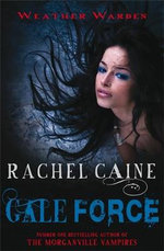 Gale Force : Weather Warden Series : Book 7 - Rachel Caine