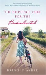 Provence Cure for the Brokenhearted - Bridget Asher