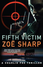 Fifth Victim : A Charlie Fox Thriller - Zoe Sharp