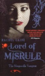 Lord of Misrule : The Morganville Vampires : Book 5 - Rachel Caine