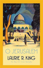 O Jerusalem : Mary Russell & Sherlock Holmes - Laurie R. King