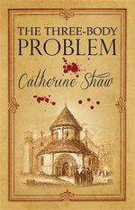 The Three Body Problem - Catherine Shaw