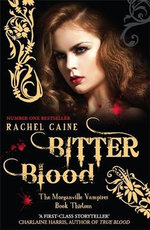 Bitter Blood : The Morganville Vampires : Book 13 - Rachel Caine