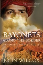 Bayonets Along the Border - John Wilcox