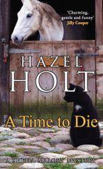 A Time to Die - Hazel Holt