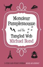 Monsieur Pamplemousse and the Tangled Web - Michael Bond