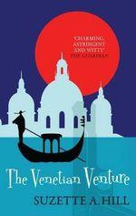 The Venetian Venture - Suzette A. Hill