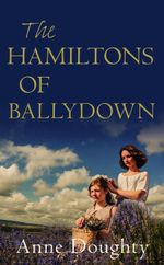 The Hamiltons of Ballydown - Anne Doughty