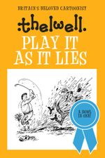 Play it as it Lies - Norman Thelwell