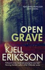Open Grave : Inspector Ann Lindell - Kjell Eriksson