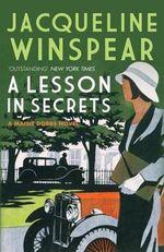 A Lesson in Secrets : Maisie Dobbs - Jacqueline Winspear