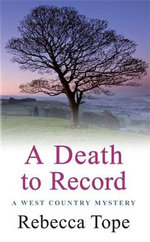A Death to Record : West Country Mysteries - Rebecca Tope