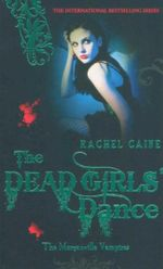 The Dead Girls Dance : The Morganville Vampires - Rachel Caine