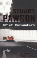Grief Encounters - Stuart Pawson