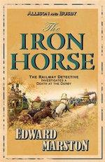 The Iron Horse - Edward Marston