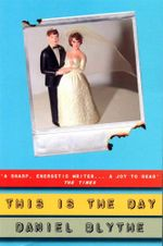 This is the Day - Daniel Blythe