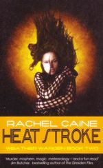 Heat Stroke : Weather Warden : Book 2 - Rachel Caine
