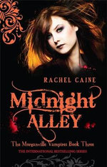Midnight Alley : The Morganville Vampires : Book 3 - Rachel Caine