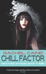 Chill Factor : Weather Wardens : Book 3 - Rachel Caine