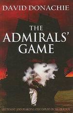 The Admirals' Game - David Donachie