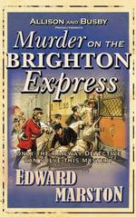 Murder on the Brighton Express - Edward Marston