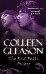 The Rest Falls Away : The Gardella Vampire Chronicles - Colleen Gleason
