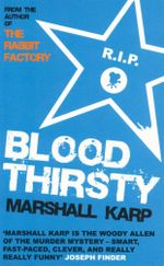 Bloodthirsty : Lomax and Biggs Mystery Ser. - Marshall Karp