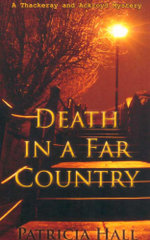 Death in a Far Country : A Thackeray and Ackroyd Mystery - Patricia Hall