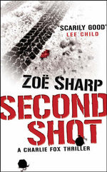 Second Shot : A Charlie Fox Thriller - Zoe Sharp