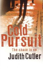 Cold Pursuit : The Chase Is On ... - Judith Cutler
