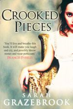 Crooked Pieces - Sarah Grazebrook