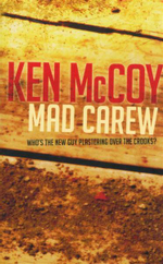 Mad Carew : Who's The New Guy Plastering Over The Crooks? - Ken McCoy