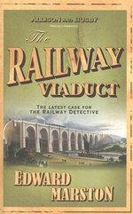 The Railway Viaduct - Edward Marston